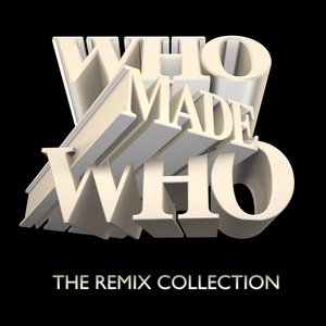 WhoMadeWho альбом The Remix Collection