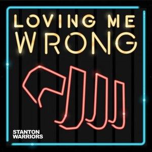 Stanton Warriors альбом Loving Me Wrong (Remixes)