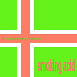 The Brian Jonestown Massacre альбом Smoking Acid