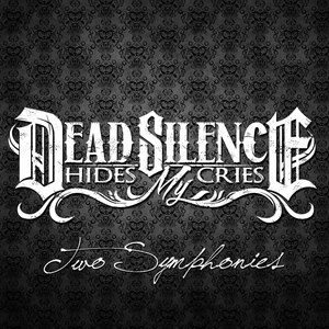 Dead Silence Hides My Cries альбом Two Symphonies (Deluxe Edition)