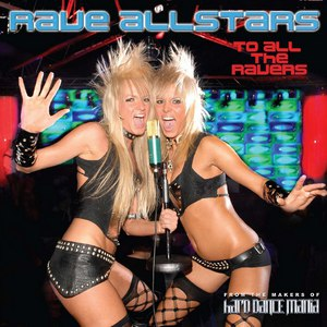 Rave Allstars альбом To All The Ravers