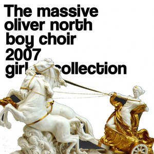 Oliver North Boy Choir альбом The Massive Oliver North Boy Choir 2007 Girl Collection