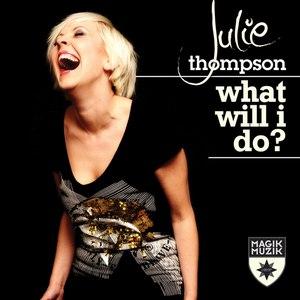Julie Thompson альбом What Will I Do?