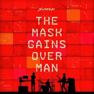 Xuman альбом The Mask Gains Over Man