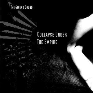 Collapse Under The Empire альбом The Sirens Sound
