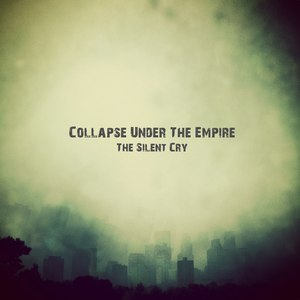 Collapse Under The Empire альбом The Silent Cry