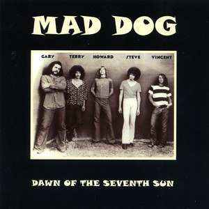 Mad Dog альбом Dawn Of The Seventh Sun