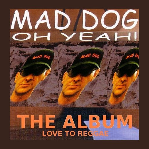 Mad Dog альбом Oh Yeah The Album