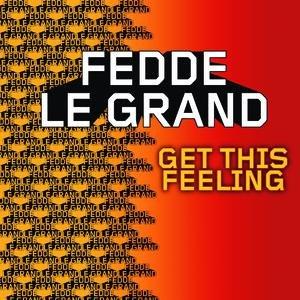 Fedde Le Grand альбом Get This Feeling