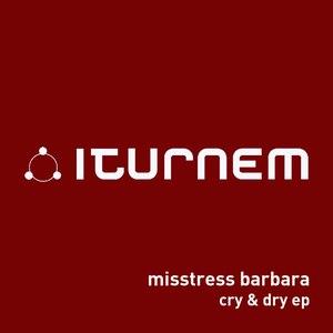 Misstress Barbara альбом Cry & Dry EP