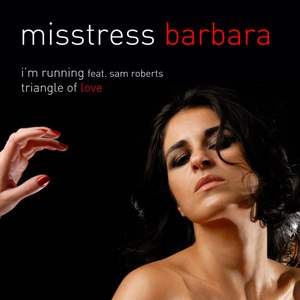 Misstress Barbara альбом I'm Running Feat. Sam Roberts / Triangle Of Love