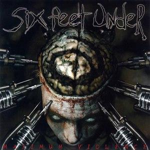 Six Feet Under альбом Maximum Violence