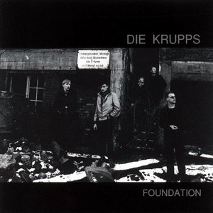 Die Krupps альбом Foundation
