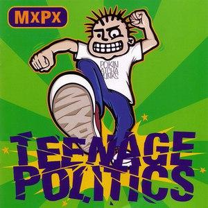 MxPx альбом Teenage Politics