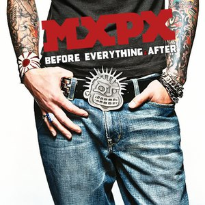 MxPx альбом Before Everything and After