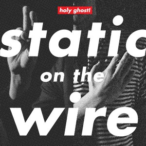 Holy Ghost! альбом Static On The Wire