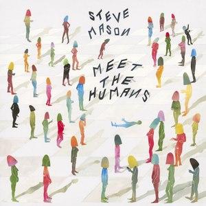 Steve Mason альбом Meet The Humans