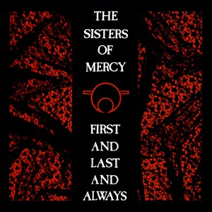 The Sisters of Mercy альбом First and Last and Always