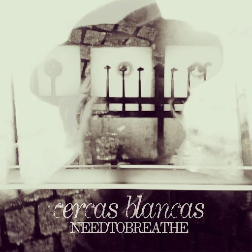 Needtobreathe альбом Cercas Blancas EP