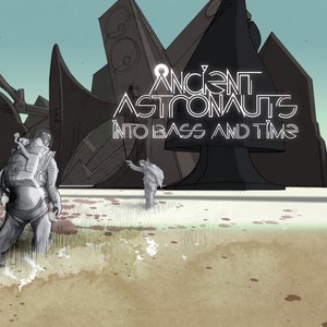 Ancient Astronauts альбом Into Bass and Time