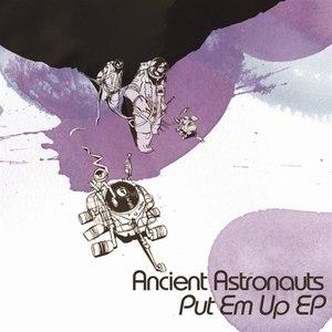 Ancient Astronauts альбом Put Em Up EP