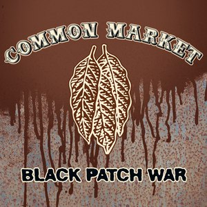 common market альбом Black Patch War