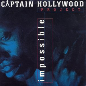 Captain Hollywood Project альбом Impossible