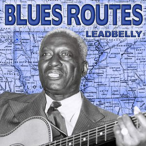 Leadbelly альбом Blues Routes Leadbelly