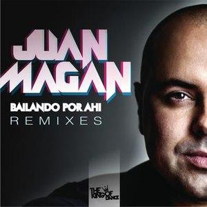 Juan Magan альбом Bailando Por Ahi (Club Remixes)