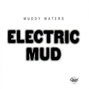 Muddy Waters альбом Electric Mud