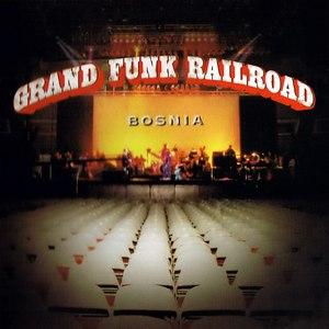 Grand Funk Railroad альбом Bosnia