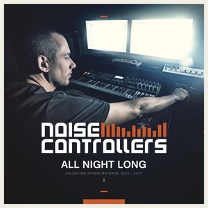 Noisecontrollers альбом All Night Long (Collected Studio Material 2013-2015)