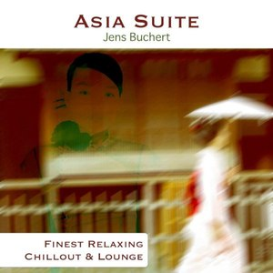 Jens Buchert альбом Asia Suite - Finest Relaxing Chillout and Lounge