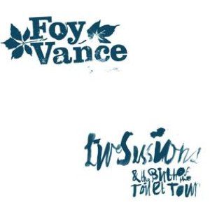 Foy Vance альбом Live Sessions and the Birth of the Toilet Tour