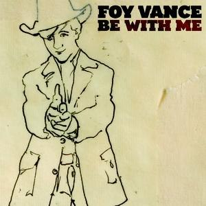 Foy Vance альбом Be With Me