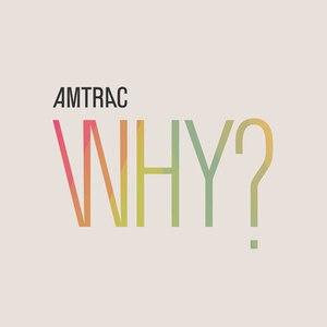 Amtrac альбом Why