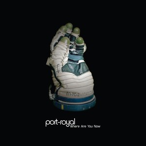 Port-Royal альбом Where Are You Now