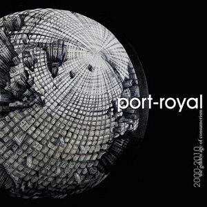 Port-Royal альбом 2000-2010: The Golden Age Of Consumerism