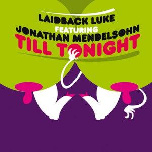 Laidback Luke альбом Till Tonight