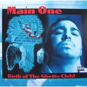 Main One альбом Birth of the Ghetto Child