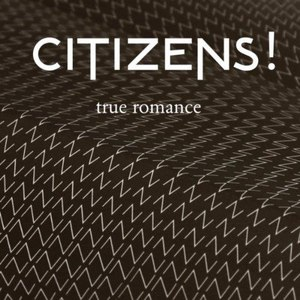 Citizens! альбом True Romance