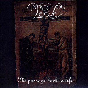 Ashes You Leave альбом The Passage Back To Life