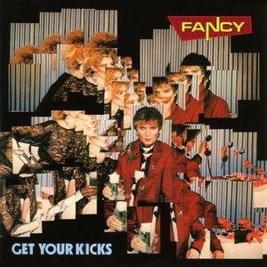 Fancy альбом Get Your Kicks
