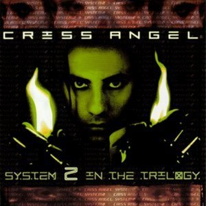 Criss Angel альбом System 2 in the Trilogy