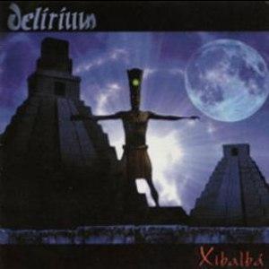Delirium альбом Xibalba