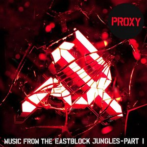 Proxy альбом Music from the Eastblock Jungles Pt. 1