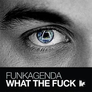 Funkagenda альбом What the Fuck