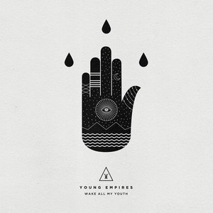 Young Empires альбом Wake All My Youth