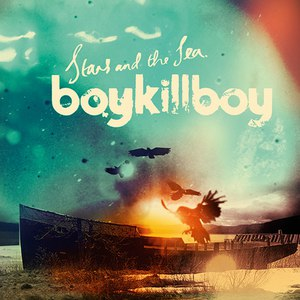 Boy Kill Boy альбом Stars And The Sea