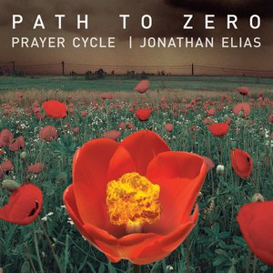 Jonathan Elias альбом Path to Zero – A Prayer Cycle